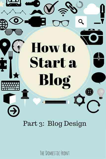 The Basics of Blog Design - How to Start a Blog, Part 3