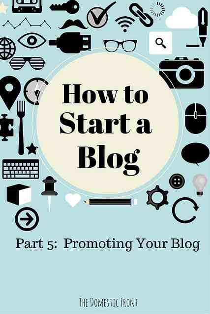 Promoting Your Blog - How to Start a Blog Part 5