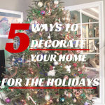 Five Ways to Decorate Your Home For the Holidays