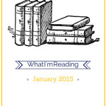 What I'm Reading:  January 2015