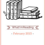 What I'm Reading – February 2015