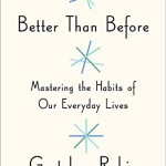 Book Review: Better than Before by Gretchen Rubin