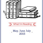 What I'm Reading – May, June, July 2015