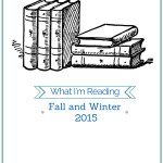 What I'm Reading – Fall 2015 and Top 10 Books of 2015